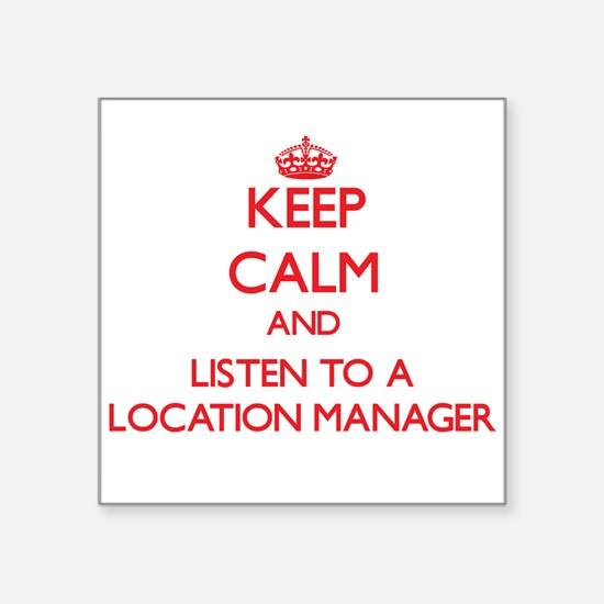 Keep Calm and Listen to a Location Manager Sticker