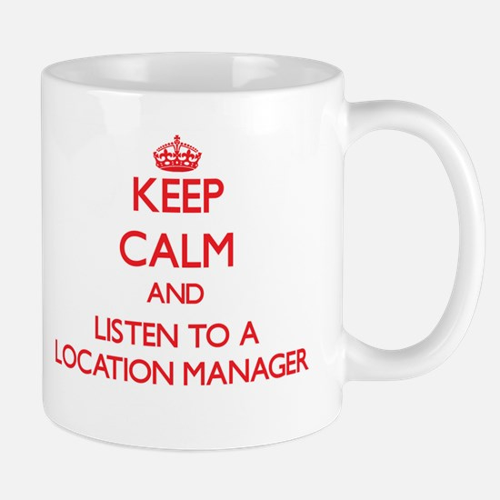 Keep Calm and Listen to a Location Manager Mugs