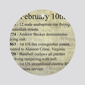 February 10th Ornament (Round)