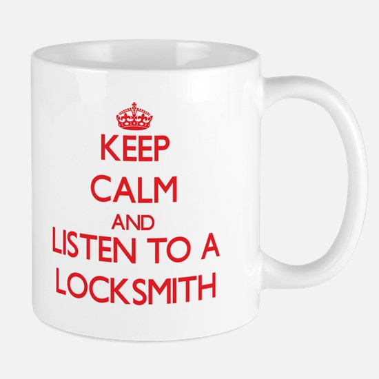 Keep Calm and Listen to a Locksmith Mugs