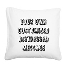 Custom Distressed Message Square Canvas Pillow