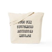 Custom Distressed Message Tote Bag
