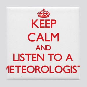 Keep Calm and Listen to a Meteorologist Tile Coast