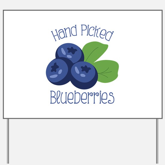 Hand Picked Blueberries Yard Sign