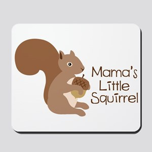 Mamas Little Squirrel Mousepad