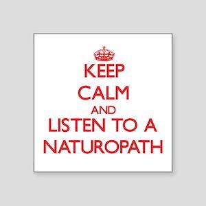 Keep Calm and Listen to a Naturopath Sticker