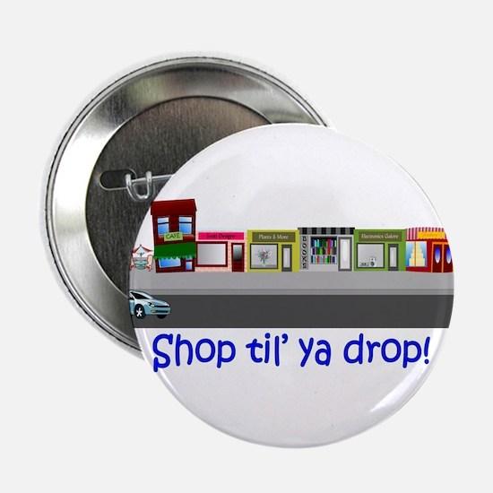 Shop Til Ya Drop Button