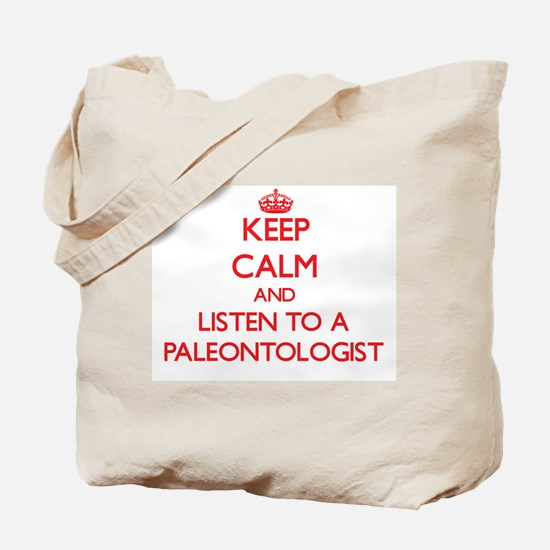 Keep Calm and Listen to a Paleontologist Tote Bag