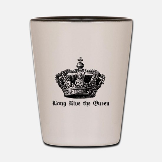 Long Live the Queen Shot Glass