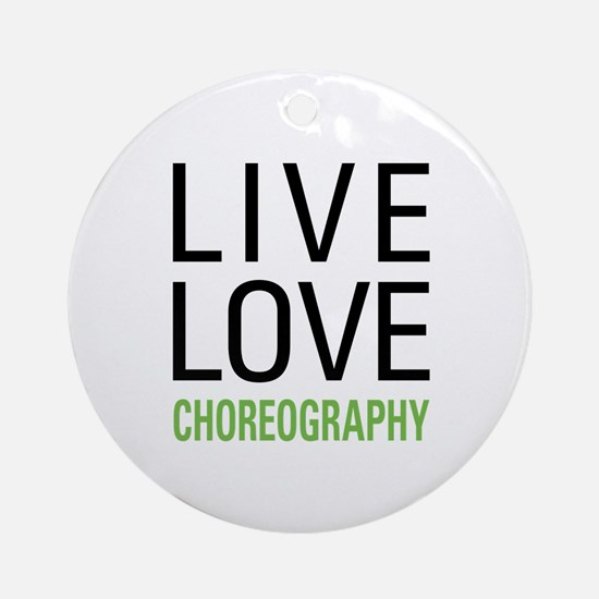 Live Love Choreography Ornament (Round)