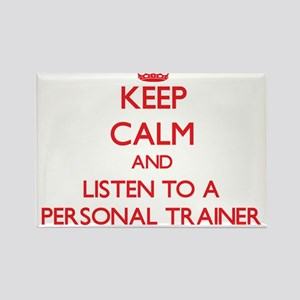 Keep Calm and Listen to a Personal Trainer Magnets