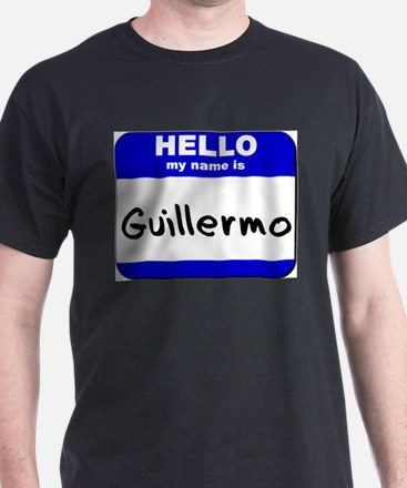hello my name is guillermo T-Shirt