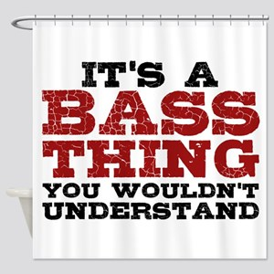 It's a Bass Thing Shower Curtain