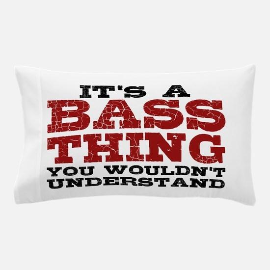It's a Bass Thing Pillow Case