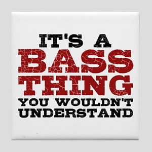 It's a Bass Thing Tile Coaster