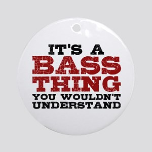 It's a Bass Thing Ornament (Round)