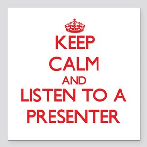 Keep Calm and Listen to a Presenter Square Car Mag