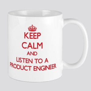 Keep Calm and Listen to a Product Engineer Mugs