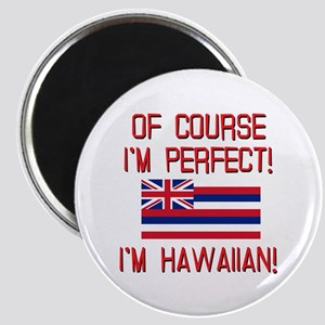 I'm Perfect I'm Hawaiian Magnet