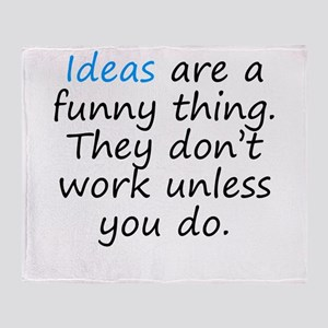 Ideas Are A Funny Thing Throw Blanket