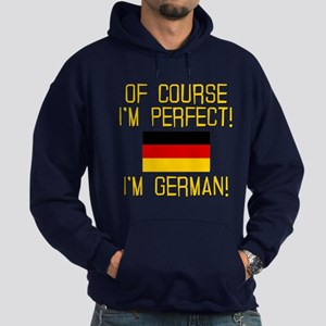 I'm Perfect I'm German Hoodie (dark)