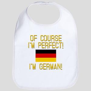 I'm Perfect I'm German Bib