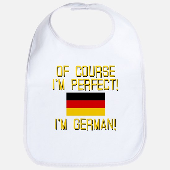 I'm Perfect I'm German Bib