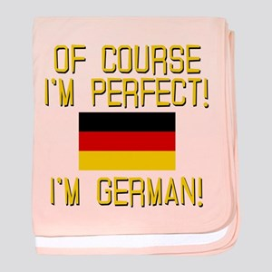 I'm Perfect I'm German baby blanket