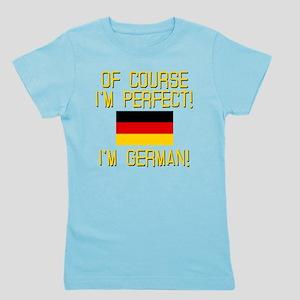I'm Perfect I'm German Girl's Tee