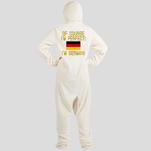 I'm Perfect I'm German Footed Pajamas