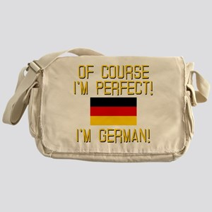 I'm Perfect I'm German Messenger Bag