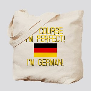 I'm Perfect I'm German Tote Bag