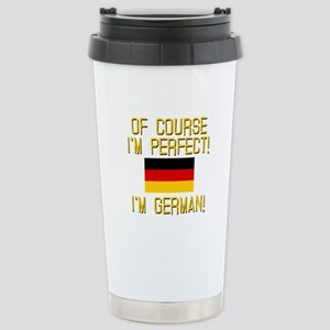 I'm Perfect I'm German Stainless Steel Travel Mug