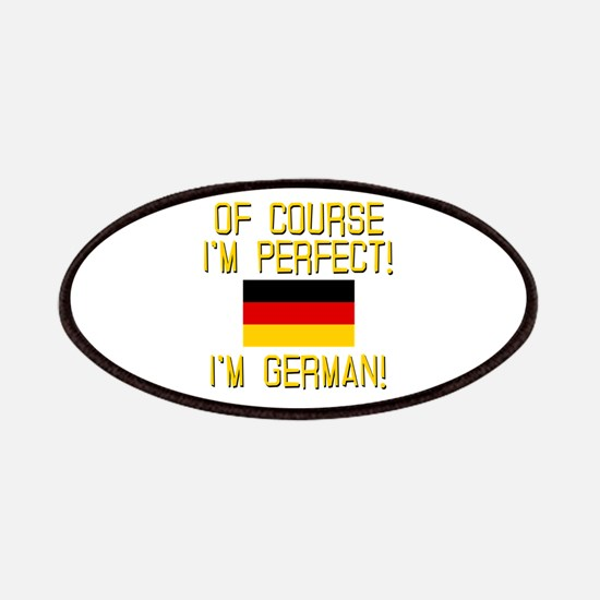 I'm Perfect I'm German Patches