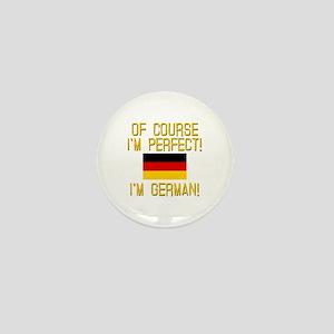 I'm Perfect I'm German Mini Button (10 pack)