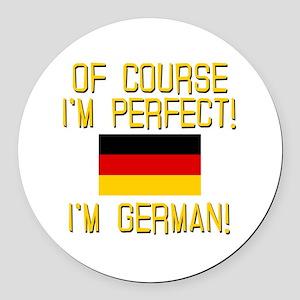 I'm Perfect I'm German Round Car Magnet