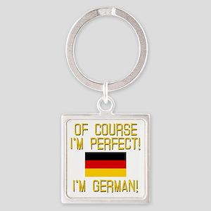 I'm Perfect I'm German Square Keychain
