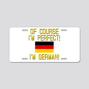 I'm Perfect I'm German Aluminum License Plate