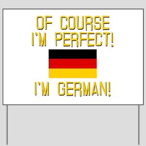 I'm Perfect I'm German Yard Sign