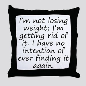 Getting Rid Of Weight Throw Pillow