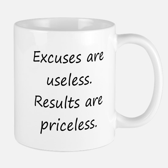Excuses Are Useless Mugs
