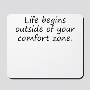 Outside Of Your Comfort Zone Mousepad