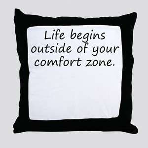 Outside Of Your Comfort Zone Throw Pillow