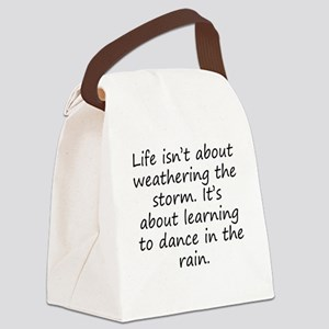 Learning To Dance In The Rain Canvas Lunch Bag