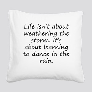 Learning To Dance In The Rain Square Canvas Pillow