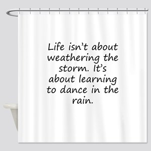 Dancing In The Rain Quotes Shower Curtains Cafepress