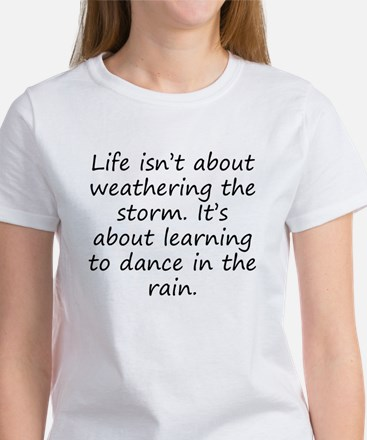 Learning To Dance In The Rain T-Shirt