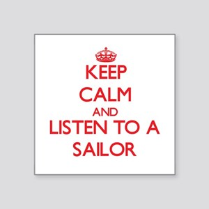 Keep Calm and Listen to a Sailor Sticker