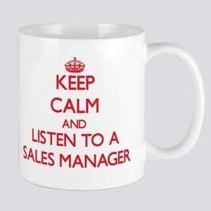 Keep Calm and Listen to a Sales Manager Mugs