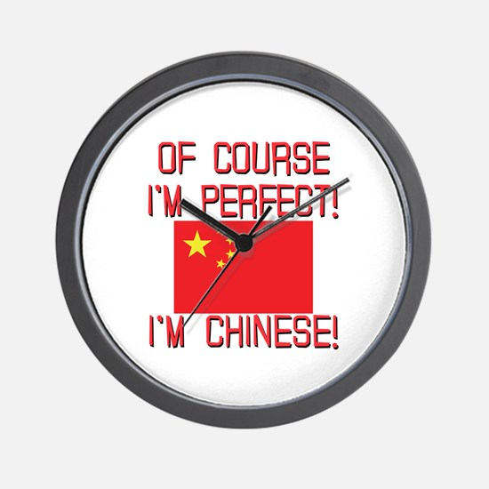 Of Course I'm Perfect I'm Chinese Wall Clock
